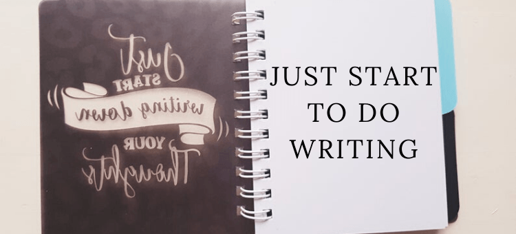 Just start to do writing