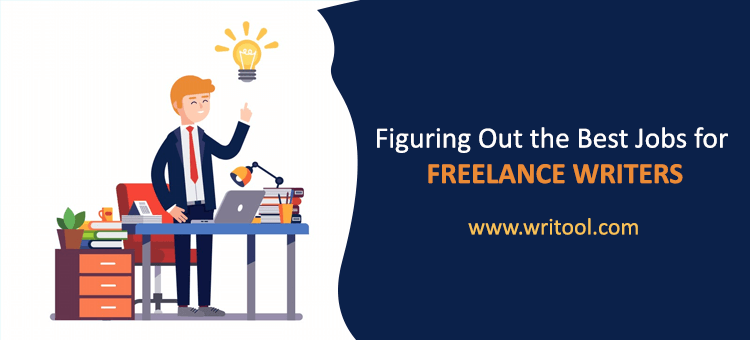 Figuring Out The Best Jobs For Freelance Writers