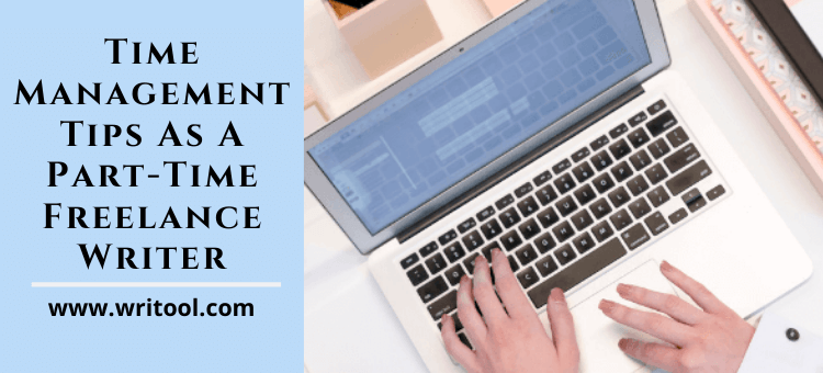 Time management tips as a part time freelance writer