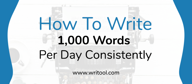 How to write 1,000 words per day